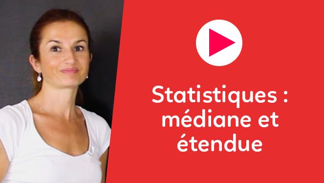 Statistiques : médiane et étendue