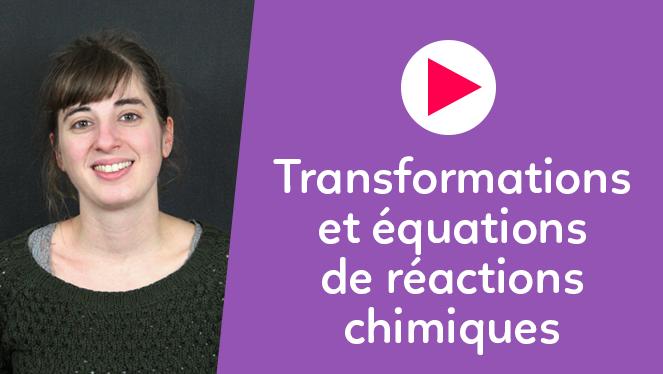 Transformations et équations de réactions chimiques
