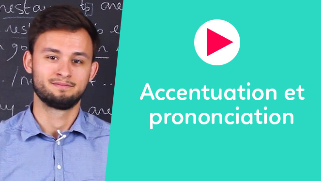 Accentuation et prononciation