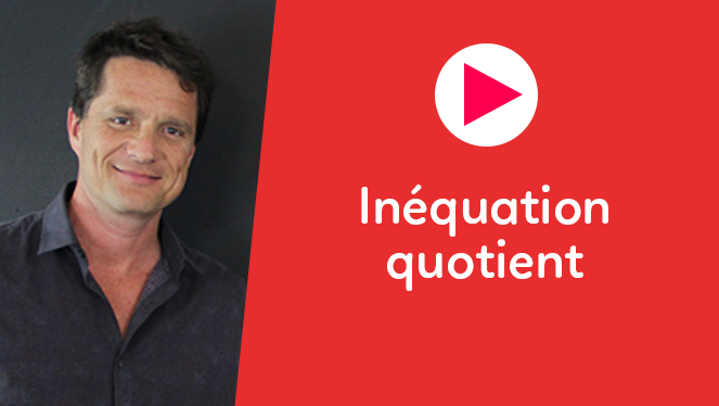 Inéquation quotient