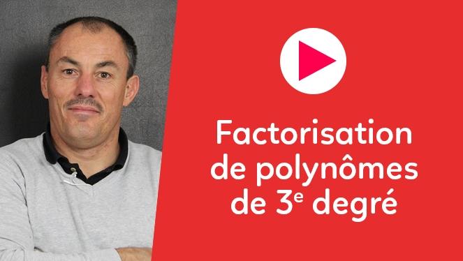 Factorisation de polynômes de 3e degré