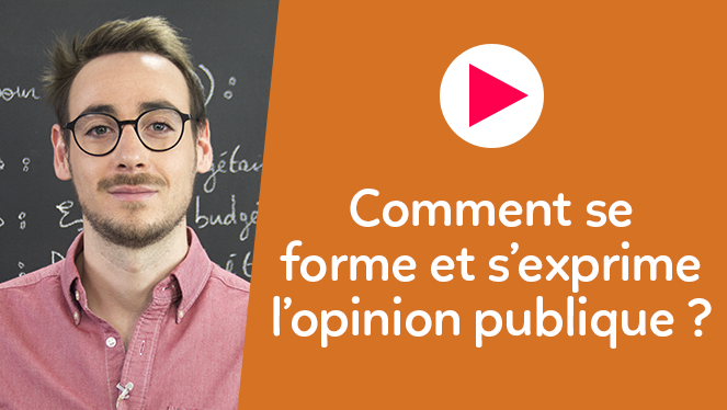 Comment se forme et s'exprime l'opinion publique ?