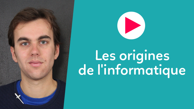 Les origines de l'informatique