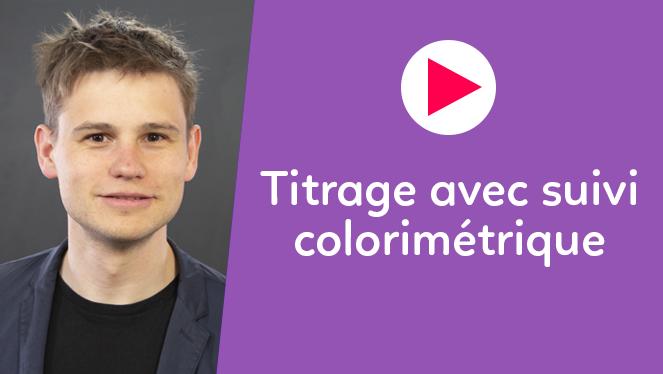 Titrage avec suivi colorimétrique