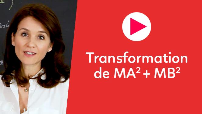 Transformation de $MA^2+MB^2$