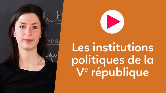 Les institutions politiques de la Ve république