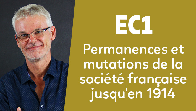 EC1 - Permanences et mutations de la société française jusqu'en 1914