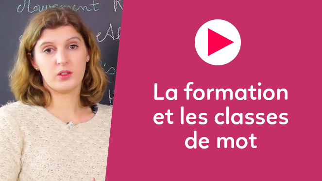 La formation et les classes de mot