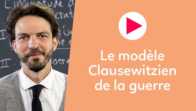 Le modèle Clausewitzien de la guerre