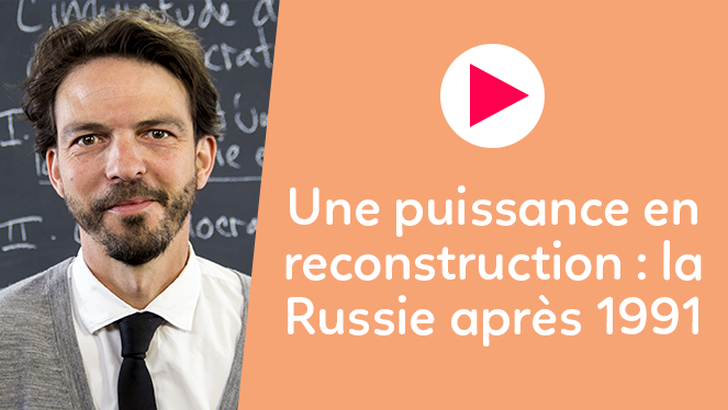 Une puissance en reconstruction : la Russie après 1991
