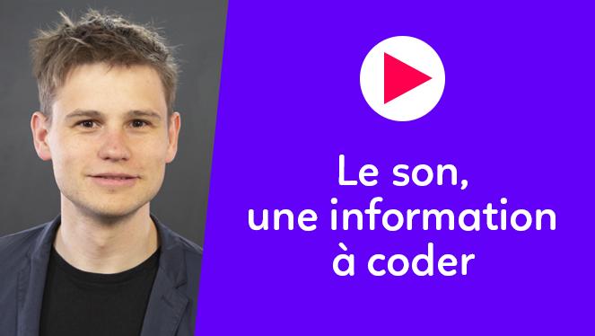 Le son, une information à coder