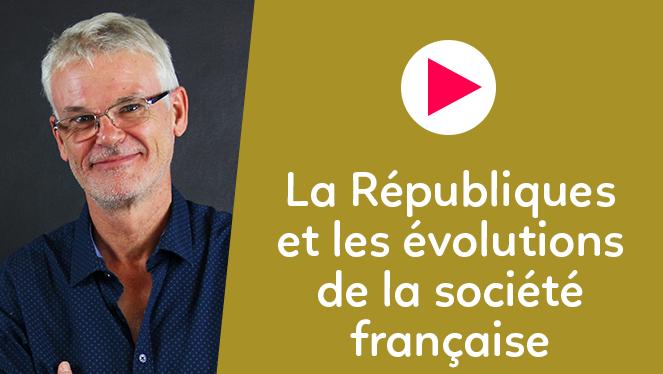 La Républiques et les évolutions de la société française