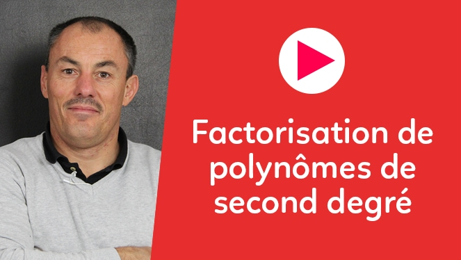 Factorisation de polynômes de second degré