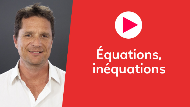 Équations, inéquations
