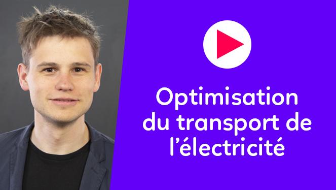 Optimisation du transport de l'électricité