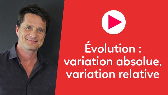 Évolution : variation absolue, variation relative