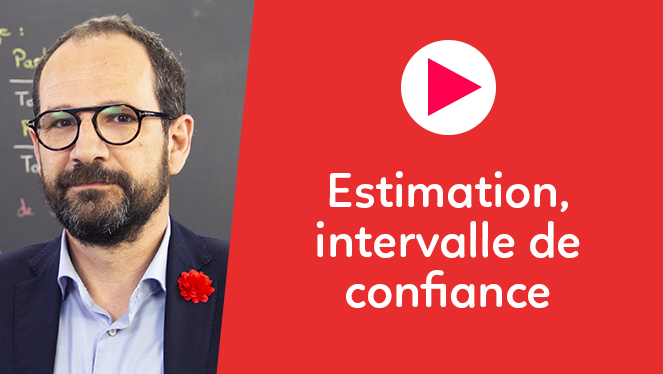 Estimation - intervalle de confiance