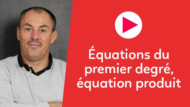 Équations du premier degré, équation produit