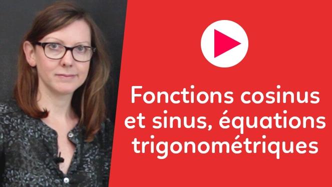 Fonctions cosinus et sinus, équations trigonométriques