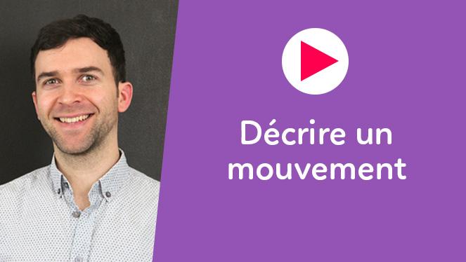 Décrire un mouvement