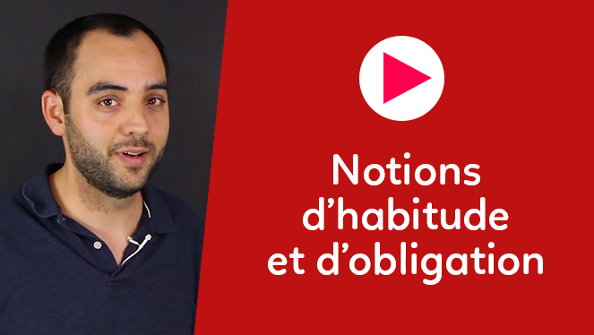 Notions d'habitude et d'obligation