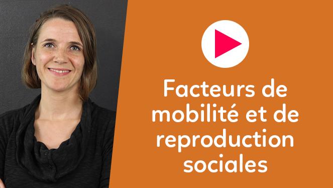 Facteurs de mobilité et de reproduction sociales