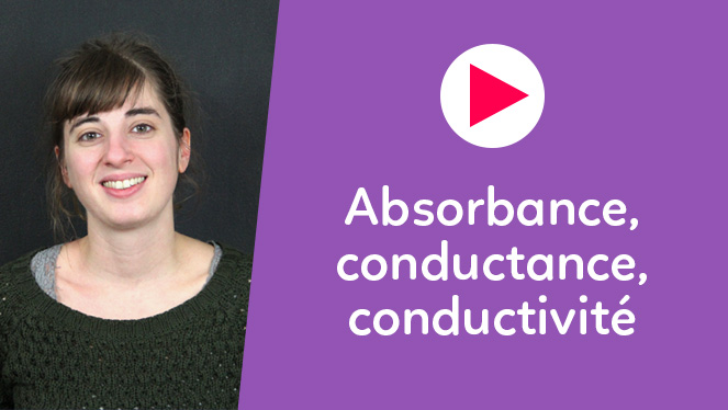 Absorbance, conductance, conductivité