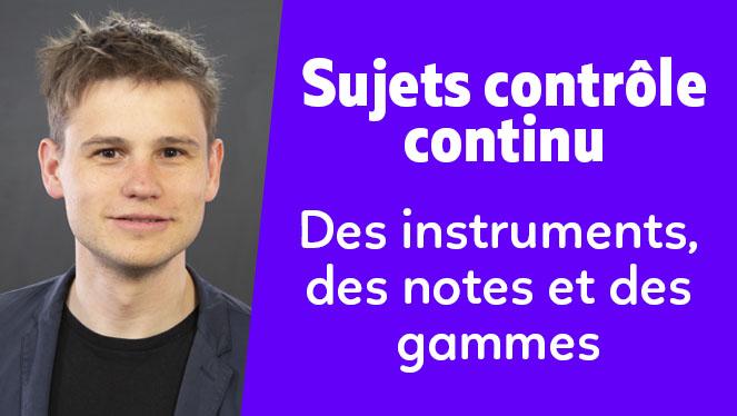 Des instruments, des notes et des gammes