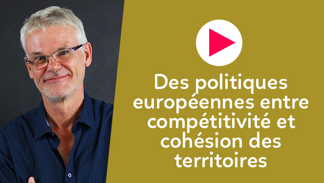 Des politiques européennes entre compétitivité et cohésion des territoires