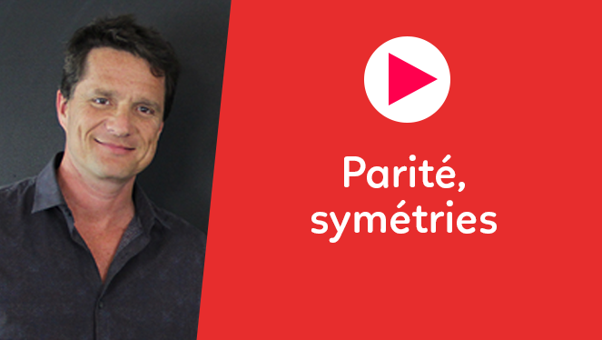 Parité, symétries