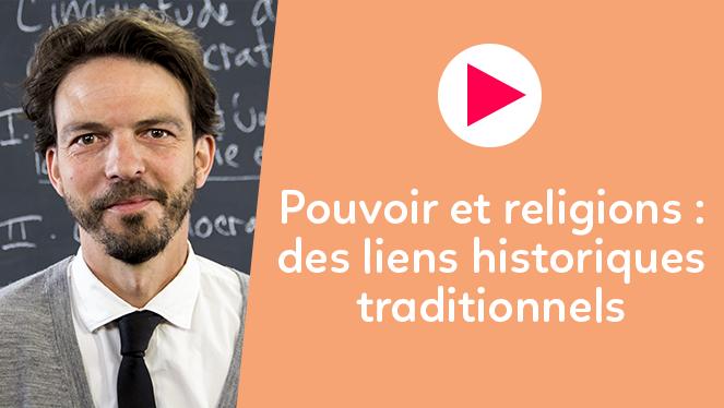 Pouvoir et religions : des liens historiques traditionnels