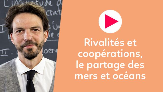 Rivalités et coopérations, le partage des mers et océans
