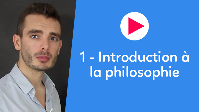 1 - Introduction à la philosophie