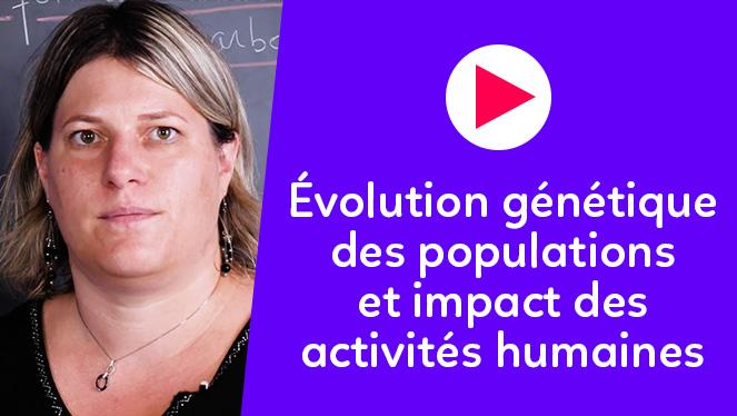Évolution génétique des populations et impact des activités humaines