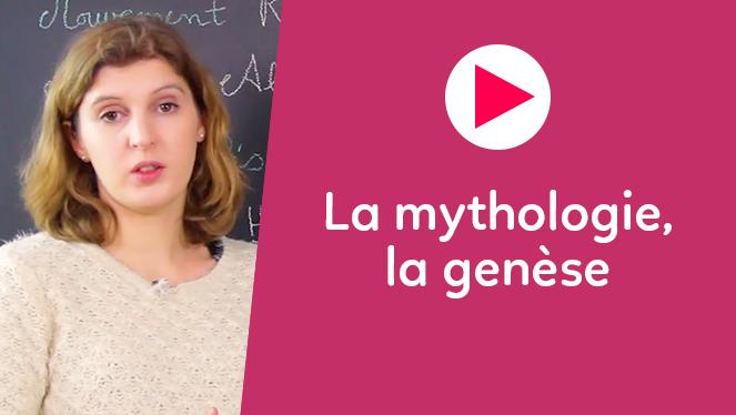 La mythologie, la genèse