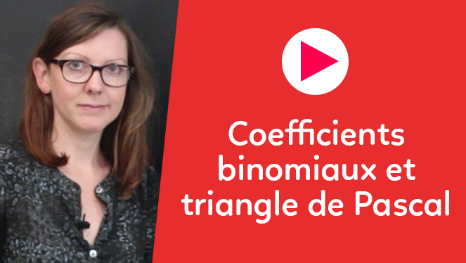 Coefficients binomiaux et triangle de Pascal