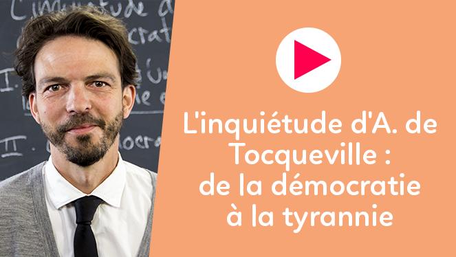 L'inquiétude d'A. de Tocqueville : de la démocratie à la tyrannie ?