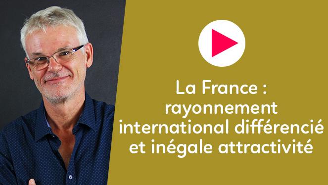 La France : un rayonnement international différencié et une inégale attractivité