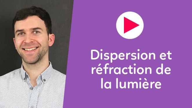 Dispersion et réfraction de la lumière