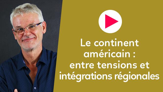 Le continent américain : entre tensions et intégrations régionales