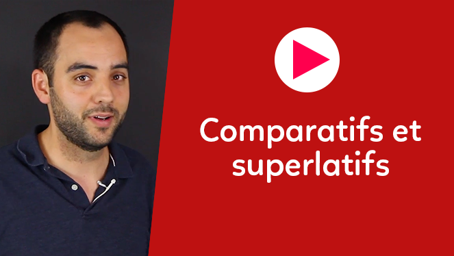 Comparatifs et superlatifs