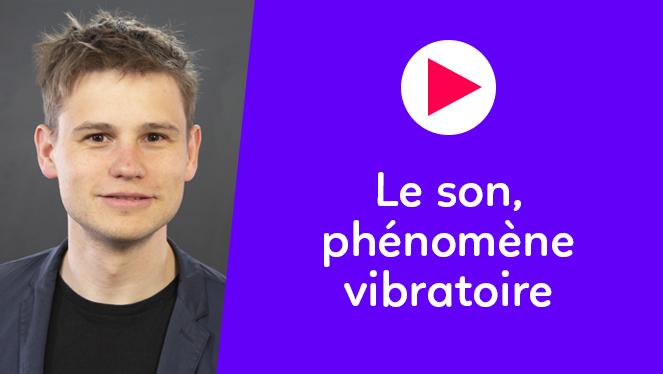 Le son, phénomène vibratoire