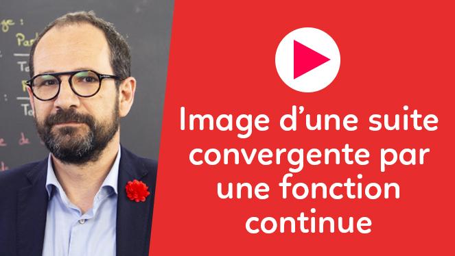 Image d'une suite convergente par une fonction continue