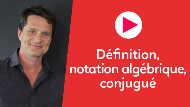 Définition, notation algébrique, conjugué