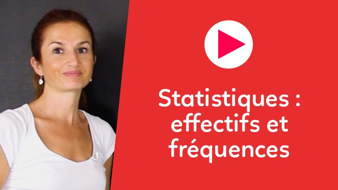 Statistiques : effectifs et fréquences