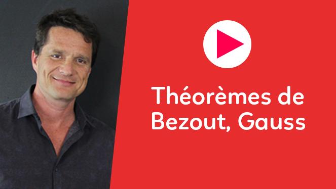 Théorèmes de Bezout, Gauss