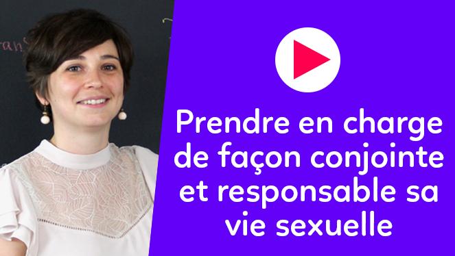 Prendre en charge de façon conjointe et responsable sa vie sexuelle