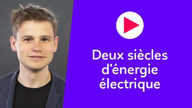 Deux siècles d'énergie électrique