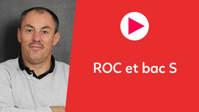 ROC et Bac S