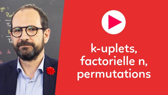 k-uplets, factorielle n, permutations